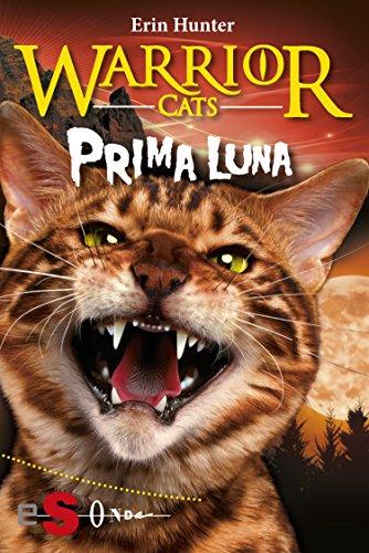 WARRIOR CATS. Prima luna