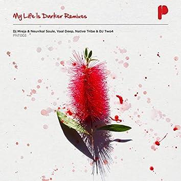 My Life Is Darker Remixes