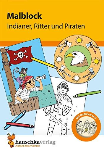 Malblock - Indianer, Ritter und Piraten, A5-Block (Malblöcke, Band 601)