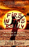 Fire In The Belly: A Memoir of Falafel, Flings, and Shiny Things