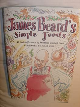 James Beard's Simple Foods 0020165560 Book Cover