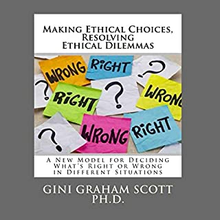 Making Ethical Choices, Resolving Ethical Dilemmas cover art