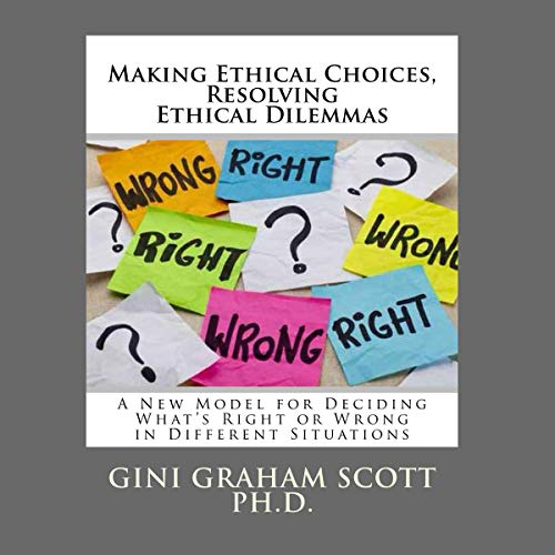 Making Ethical Choices, Resolving Ethical Dilemmas Titelbild