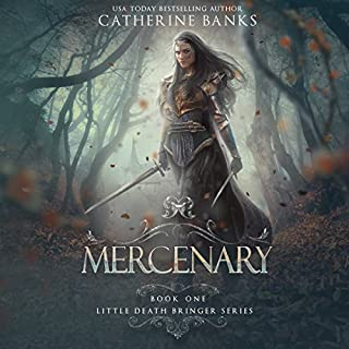 Mercenary     Little Death Bringer, Book 1              By:                                                                                                                                 Catherine Banks                               Narrated by:                                                                                                                                 Vanessa Moyen                      Length: 4 hrs and 55 mins     20 ratings     Overall 4.7