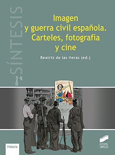Imagen y guerra civil española. Carteles, fotografía y cine: 16 (Libros de Síntesis)