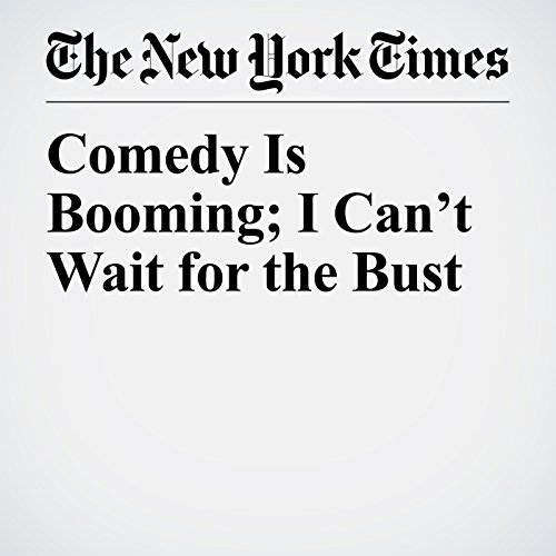Comedy Is Booming; I Can't Wait for the Bust audiobook cover art