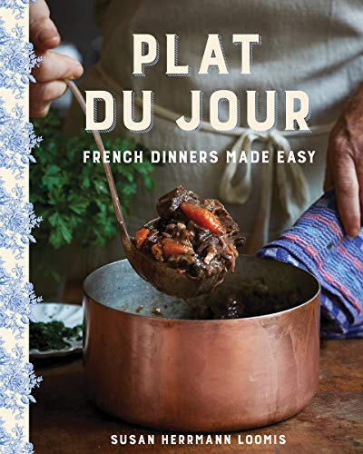 Compare Textbook Prices for Plat du Jour: French Dinners Made Easy  ISBN 9781682684504 by Loomis, Susan Herrmann