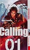 Calling(コーリング)〈1〉 (幻狼ファンタジアノベルス)