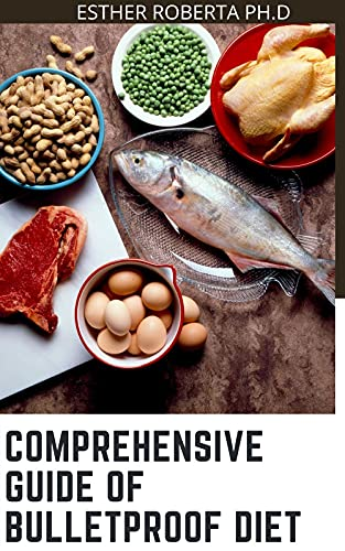 COMPREHENSIVE GUIDE OF BULLETPROOF DIET : Over 45 Recipes Lose up to a Pound a Day, Mange Diabetes Reclaim Energy and Focus, Upgrade Your Life (English Edition)