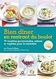 Bien dîner en rentrant du boulot - 70 recettes gourmandes, saines et rapides pour la semaine - Format Kindle - 8,99 €