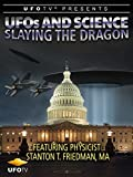 UFOs and Science - Slaying the Dragon - Physicist Stanton Friedman