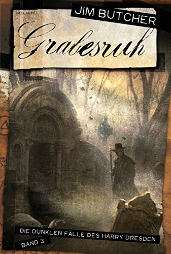 Dresden Files 3 - Grabesruh - Jim Butcher
