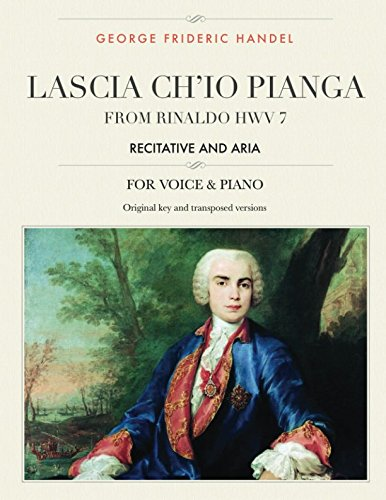 Lascia ch'io pianga: From Rinaldo HWV 7, Recitative and Aria, For Medium, High and Low Voices