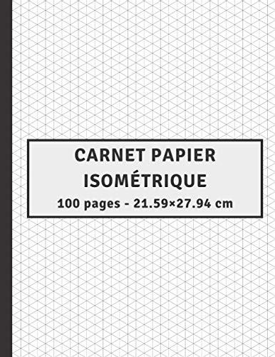 Carnet papier isométrique 100 PAGES: Carnet isométrique pour les ingénieurs, architectes et artistes, 100 pages, 21.59 x 27.94 cm, cahier de dessin 3d ... isométrique | Papier iso Presque A4
