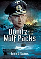 Doenitz and the Wolf Packs