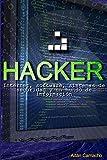 Hacker: Internet, software, sistemas de seguridad y un mundo de información: 2