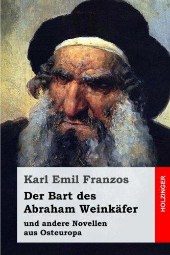Der Bart des Abraham Weinkäfer: und andere Novellen aus Osteuropa