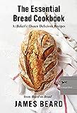 The Essential Bread Cookbook: A (Baker's) Dozen Delicious Recipes