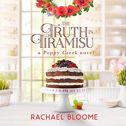 『The Truth in Tiramisu: A Poppy Creek Novel』のカバーアート