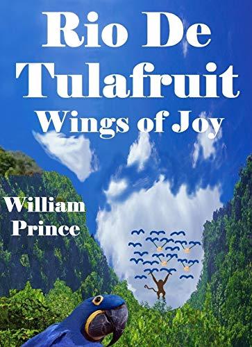 Rio De Tulafruit: Wings of Joy (English Edition)