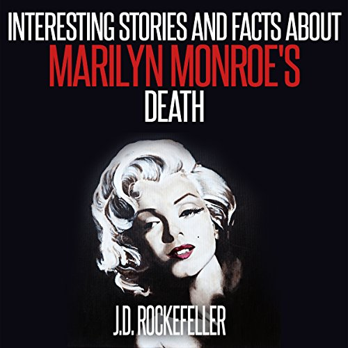 Interesting Stories and Facts About Marilyn Monroe's Death audiobook cover art