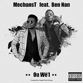 Ou Wè'l Men Lap Fè San (feat. MechansT)