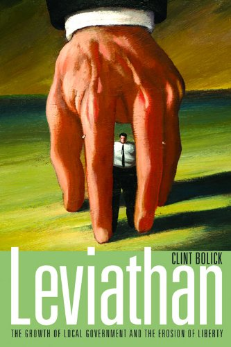 Leviathan: The Growth of Local Government and the Erosion of Liberty (Hoover Institution Press Publication)
