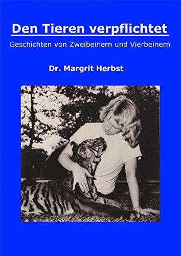 Den Tieren verpflichtet: Geschichten von Zweibeinern und Vierbeinern
