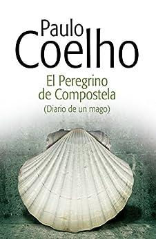 El peregrino (Diario de un mago) (Spanish Edition) by [Paulo Coelho]