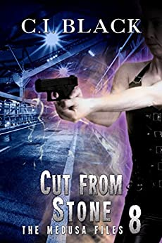 The Medusa Files, Case 8: Cut From Stone by [C.I. Black]
