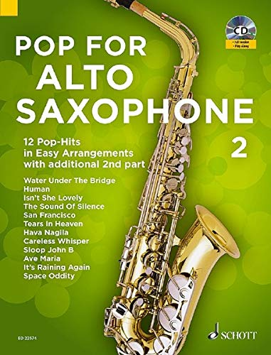 Pop For Alto Saxophone 2: 12 Pop-Hits in Easy Arrangements with additional 2nd part. Band 2. 1-2 Alt-Saxophone. Ausgabe mit CD.