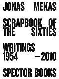 Scrapbook of the Sixties: Writings 1958 - 2010 (Reprint)