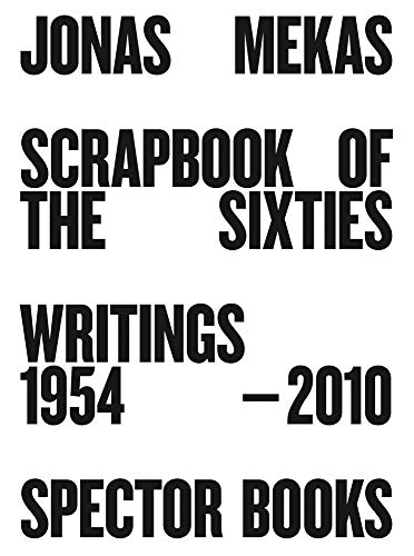 Jonas Mekas: Scrapbook of the Sixties: Writings 1954-2010