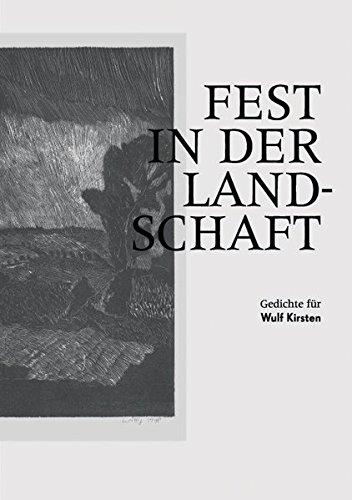Fest in der Landschaft: Gedichte für Wulf Kirsten