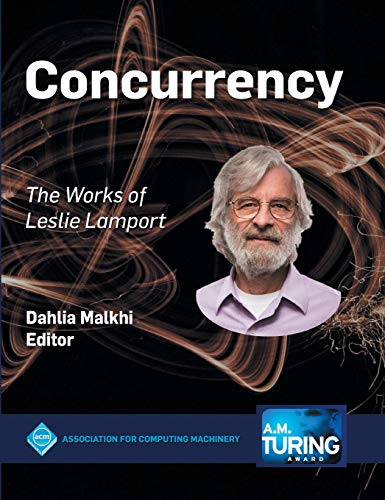 Concurrency: The Works of Leslie Lamport (ACM Books)