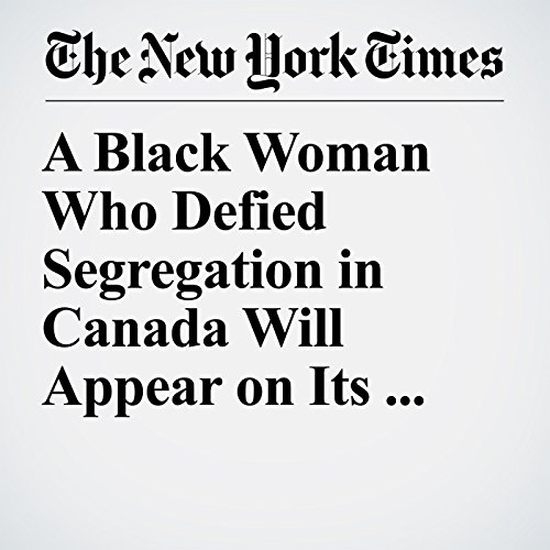 A Black Woman Who Defied Segregation in Canada Will Appear on Its Currency copertina