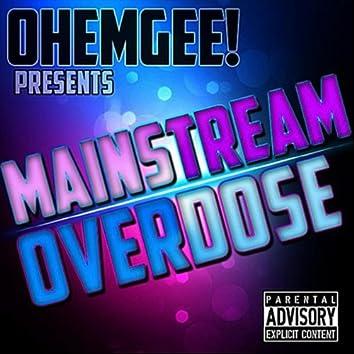 Mainstream Overdose