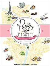 Paris, My Sweet: A Year in the City of Light and Dark Chocolate: Library Edition