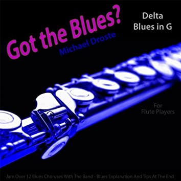Got the Blues? Delta Blues in the Key of G for Flute Players