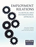 Employment Relations: A Critical and International Approach (Cipd Publications)