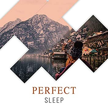 #Perfect Sleep
