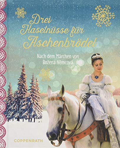 Drei Haselnüsse für Aschenbrödel: Nach dem Märchen von Bozena Nemcová