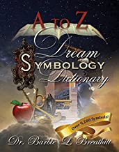 A-Z Dream Symbology Dictionary by Dr. Barbie L. Breathitt (2015-05-04)