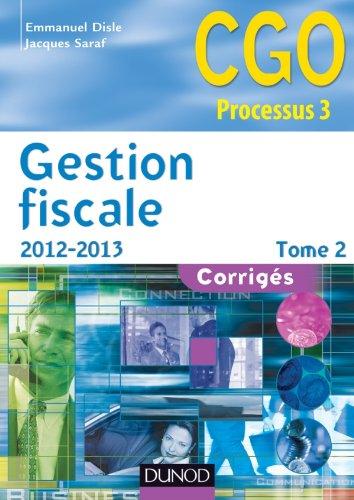 Gestion fiscale 2012-2013 - Tome 2 - 11e éd. - Corrigés: Corrigés