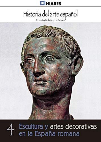 Escultura y artes decorativas de la España romana (Historia del Arte Español nº 4)