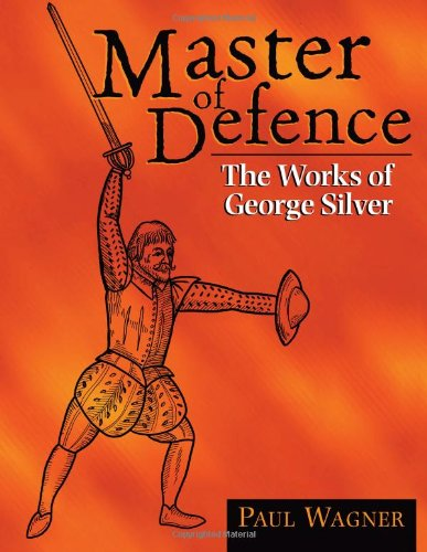 Image OfMaster Of Defence: The Works Of George Silver