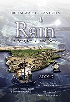 Rain: A Song for All and None (Dream Walker Canticles) by [Adoyo]