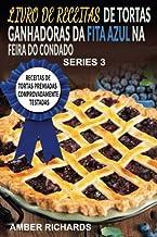 LIVRO DE RECEITAS DE TORTAS GANHADORAS DA FITA AZUL NA FEIRA DO CONDADO (Portuguese Edition)