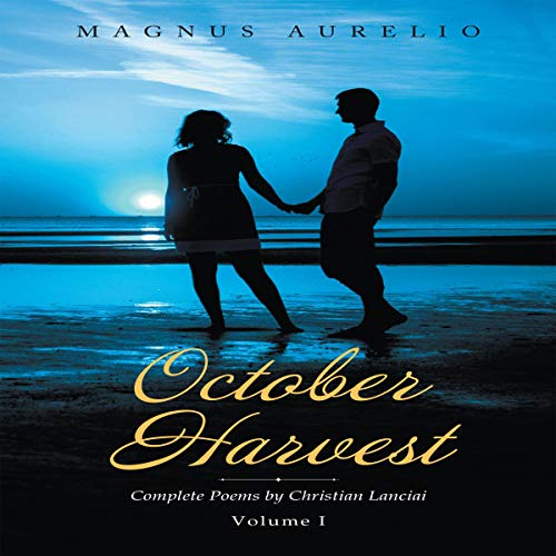 October Harvest: Complete Poems by Christian Lanciai, Volume I Titelbild