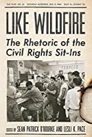 Like Wildfire: The Rhetoric of the Civil Rights Sit-Ins (Studies in Rhetoric / Communication)